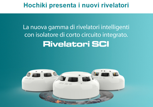 Sensori antincedio Hochiki: Rivelatori intelligenti con isolatore di corto circuito integrato