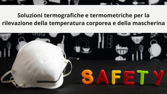 Misuraore termperatura corporea, termoscanner e mascherina